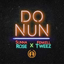 Do Nun (feat. Fenkell Tweez) [Explicit]