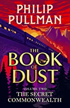 The Secret Commonwealth: The Book of Dust Volume Two (Book of Dust 2)