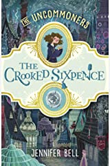 The Crooked Sixpence (THE UNCOMMONERS Book 1) Kindle Edition