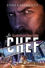 Lo Chef: Un thriller che coinvolge, un romanzo giallo che appassiona Formato Kindle