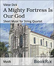 A Mighty Fortress Is Our God: Sheet Music for String Quartet