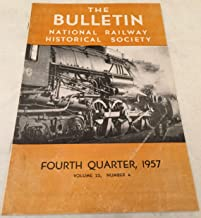 The Bulletin: National Railway Historical Society Vol. 22, Number 4 (Fourth Quarter 1957)