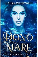 Il Dono del Mare: La Serie Completa (Italian Edition) Format Kindle