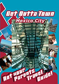 Get Outta Town - Mexico City