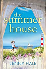 The Summer House: A gorgeous feel good romance that will have you hooked Kindle Edition