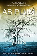 The In-Between Years (The MisFit Series Book 3)