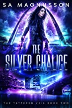 The Silver Chalice (The Tattered Veil Book 2)