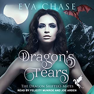 Dragon's Tears: A Reverse Harem Paranormal Romance: The Dragon Shifter's Mates Series, Book 2