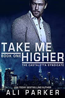 Take Me Higher (The Casteletta Syndicate Book 1)