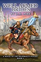 Well Armed Brides: A Novel of the Highmage's Plight (Highmage's Plight Series Book 5)
