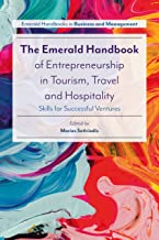 The Emerald Handbook of Entrepreneurship in Tourism, Travel and Hospitality: Skills for Successful Ventures (Emerald Handbooks in Business and Management)