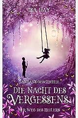 Die Nacht des Vergessens: Tantans Geschichte (Der Weg des Heilers 4) Kindle Ausgabe