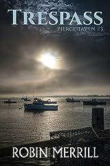 Trespass (Piercehaven Trilogy Book 3) Kindle Edition