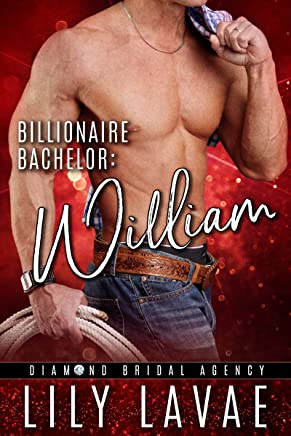 Billionaire Bachelor: William (Diamond Bridal Agency Book 1) (English Edition)