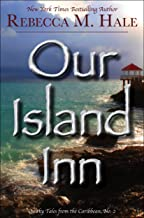 Our Island Inn (Quirky Tales from the Caribbean Book 2)