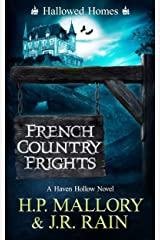 French Country Frights: A Paranormal Women's Fiction Novel: (Hallowed Homes) (Haven Hollow Book 9) Kindle Edition