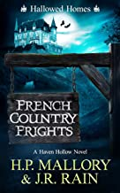 French Country Frights: A Paranormal Women's Fiction Novel: (Hallowed Homes) (Haven Hollow Book 9)