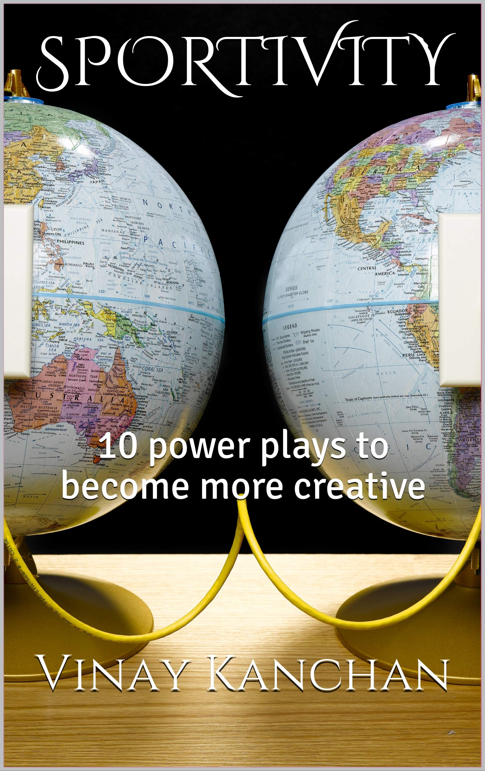 SPORTIVITY: 10 power plays to become more creative (Sports Business Book 1)
