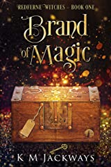 Brand of Magic: A Contemporary Witchy Fiction Novella (Redferne Witches Book 1) Kindle Edition