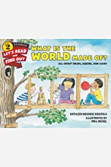 What Is the World Made Of?: All About Solids, Liquids, and Gases (Let's-Read-and-Find-Out Science 2) Kindle Edition