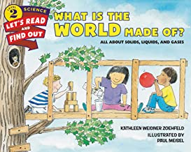 What Is the World Made Of?: All About Solids, Liquids, and Gases (Let's-Read-and-Find-Out Science 2) (English Edition)