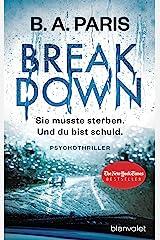 Breakdown - Sie musste sterben. Und du bist schuld: Psychothriller (German Edition) Formato Kindle