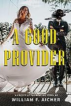 A Good Provider: A Creepy Little Bedtime Story (Creepy Little Bedtime Stories Book 4)