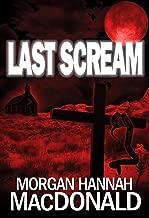 LAST SCREAM (The Thomas Family Book 3)