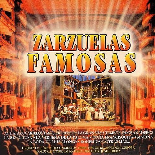 Zarzuelas Famosas by Orquesta Iberica de Conciertos & Coros ...