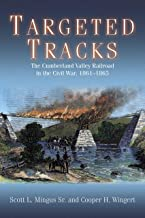 Targeted Tracks: The Cumberland Valley Railroad in the Civil War, 1861-1865