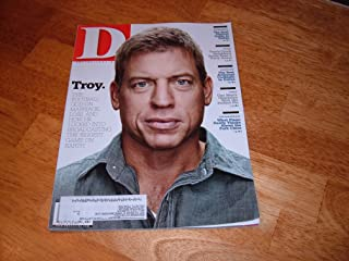 D-Dallas/Ft.Worth magazine, February 2011-Troy Aikman. The Football God on Marriage, Loss, and How He Lucked Into Broadcasting The Biggest Game on Earth.