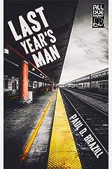 Last Year's Man (Tommy Bennett Noir Book 1) Kindle Edition