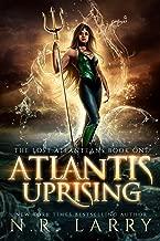 Atlantis Uprising : The Lost Atlanteans Book One: A Reverse Harem Adventure