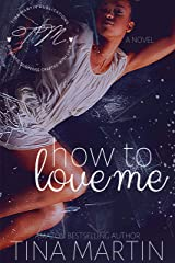 How To Love Me Kindle Edition