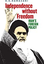 Independence without Freedom: Iran's Foreign Policy (English Edition)