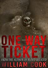 One Way Ticket: Includes Bonus Short Story (Short Supernatural Horror)
