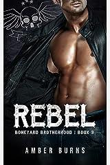 Rebel: The Boneyard Brotherhood MC Kindle Edition