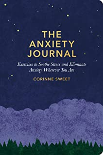 The Anxiety Journal: Exercises to Soothe Stress and Eliminate Anxiety Wherever You Are :Guided Journal