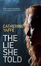 The Lie She Told: All Kate wanted was a peaceful life, all Ryan wanted to do was destroy it. (Thornes series Book 1)