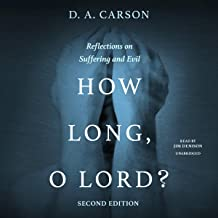 How Long, O Lord? Second Edition: Reflections on Suffering and Evil