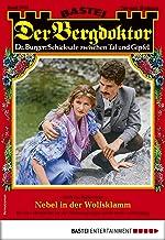 Der Bergdoktor 2034 - Heimatroman: Nebel in der Wolfsklamm (German Edition)