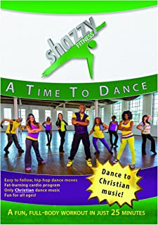 Shazzy Fitness: A Time to Dance Workout DVD - Home Cardio Exercise Video Including Christian Hip-Hop Music for All - Adults, Women, Kids. Get Fit, Burn Fat Calories, Lose Weight.