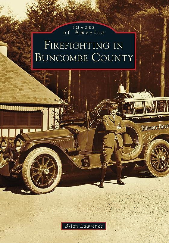 ナイトスポット差別化する危険にさらされているFirefighting in Buncombe County (Images of America) (English Edition)