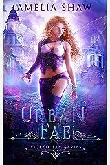 Urban Fae (Wicked Fae Book 1) (English Edition) Format Kindle