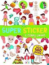 Il corpo umano. Super sticker. Con adesivi