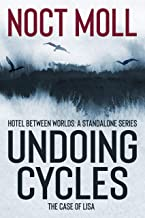 Undoing Cycles: The Case of Lisa (Hotel Between Worlds: Standalone Series)