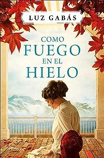 Como fuego en el hielo (volumen independiente nº 1) (Spanish Edition)