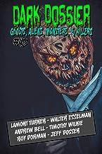 Dark Dossier #45: The Magazine of Ghosts, Aliens, Monsters, & Killers!