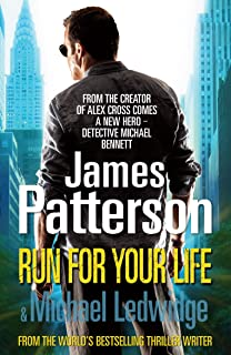 Run For Your Life: (Michael Bennett 2). A ruthless killer. A brilliant plan. One chance to stop him.