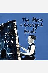 The Music in George's Head: George Gershwin Creates Rhapsody in Blue Kindle Edition